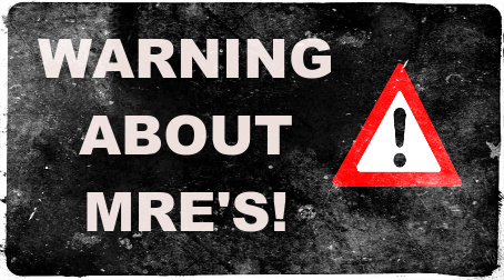Warning About MRE's