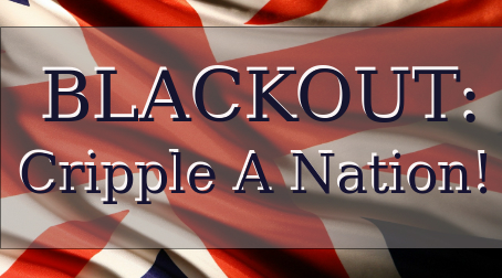 Blackout: Cripple A Nation!