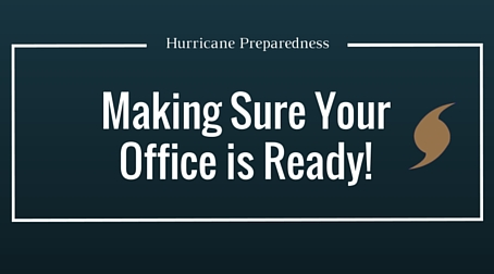 Hurricane Preparedness: Making Sure Your Office is Ready!