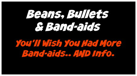 Beans, Bullets & Band-aids – You'll Wish You Had More Band-aids…AND Info.