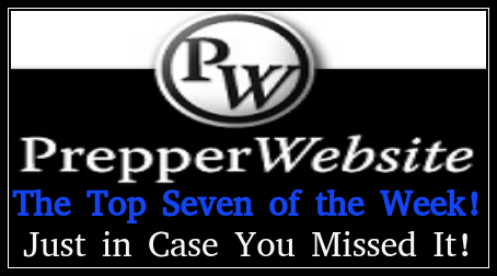 Top Seven Articles (1 VID) on Prepper Website for the Week! Just In Case You Missed It!