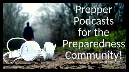 Prepper Podcasts for the Preparedness Community!