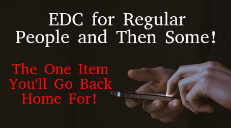 EDC for Regular People and Then Some! The One Item You'll Go Back Home For!