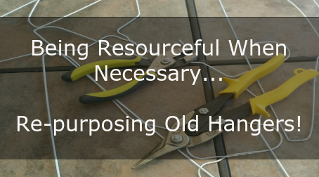 Being Resourceful When Necessary – A Self-Reliant Value To Live By! Re-purposing Old Hangers!