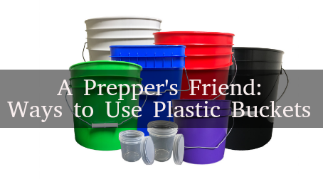 A Prepper's Friend – Ways to Use Plastic Buckets