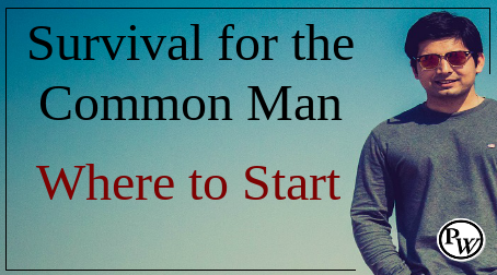 Survival for the Common Man – Where to Start