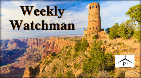 Weekly Watchman & Current Events – December 5, 2017