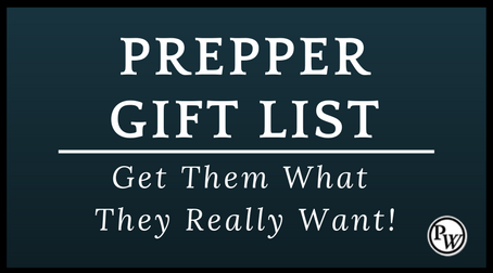 Prepper Gift List – Get Them What They Really Want!