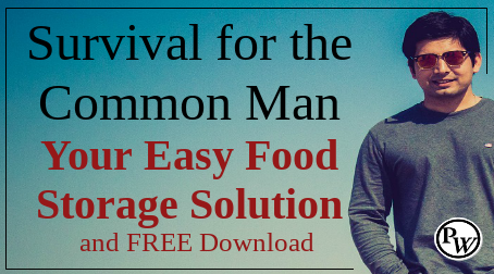 Survival for the Common Man – Your EASY Food Storage Solution