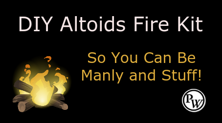 DIY Altoids Fire Kit – So You Can Be Manly and Stuff!