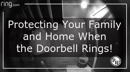 A Smart Financial and Defensive Move – Protecting Your Family and Home When the Doorbell Rings!